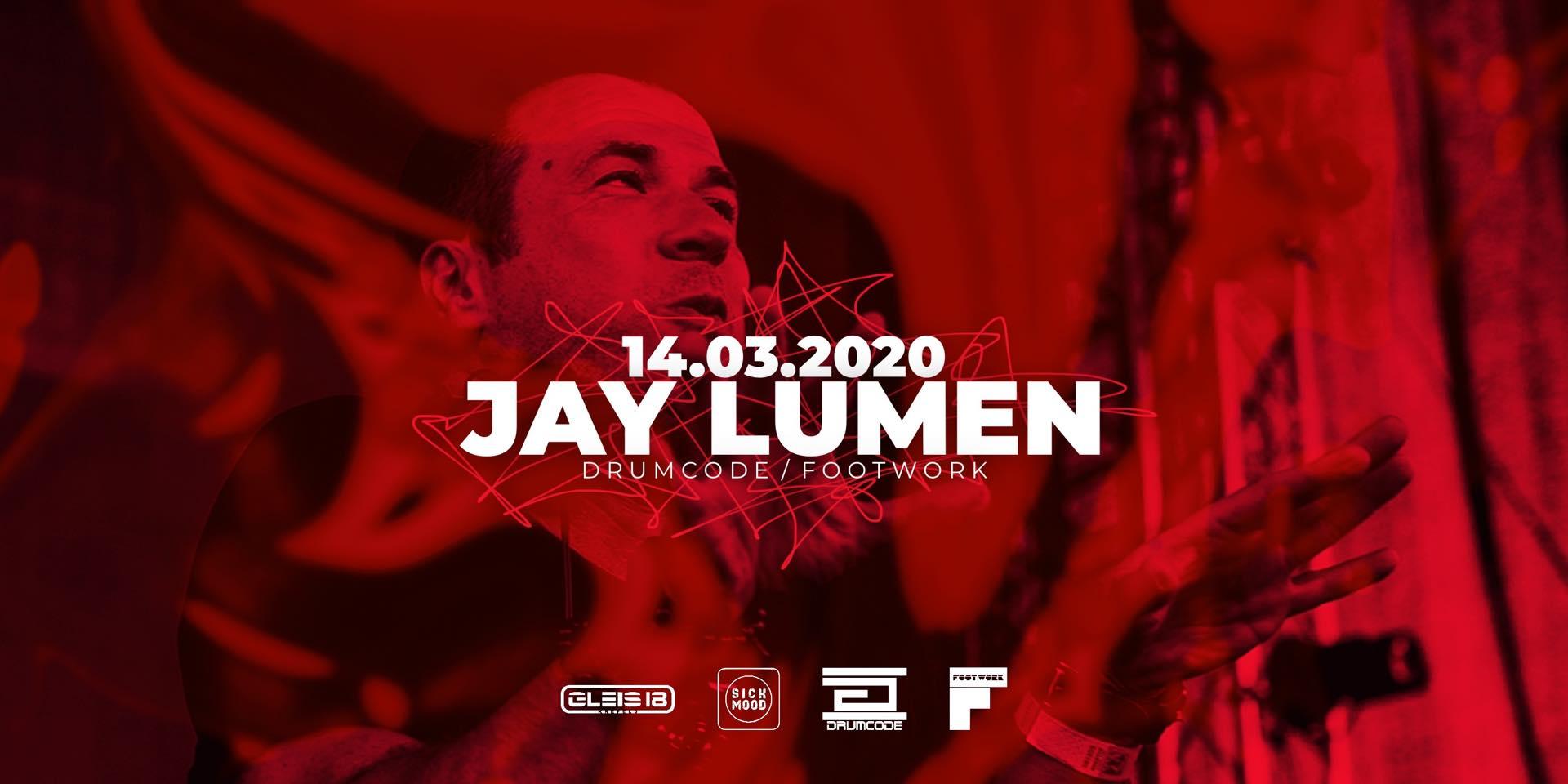 SICK MOOD w/ Jay Lumen ( Drumcode / Footwork )